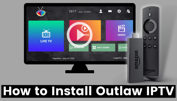 How to Install Outlaw IPTV On Firestick / Fire TV