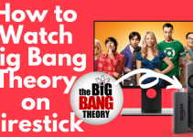 How to Watch Big Bang Theory on Firestick [2021]