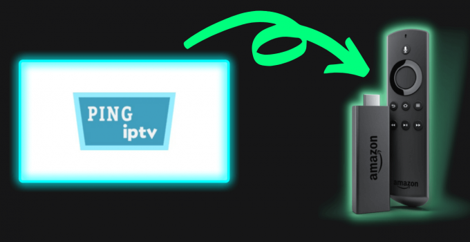How to Watch Ping IPTV on Firestick / Fire TV