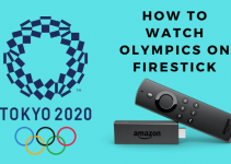 How to Watch Tokyo Olympics 2020 on Amazon Firestick